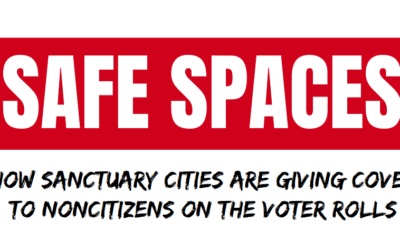 Safe Spaces: How Sanctuary Cities Are Giving Cover to Noncitizens on the Voter Rolls